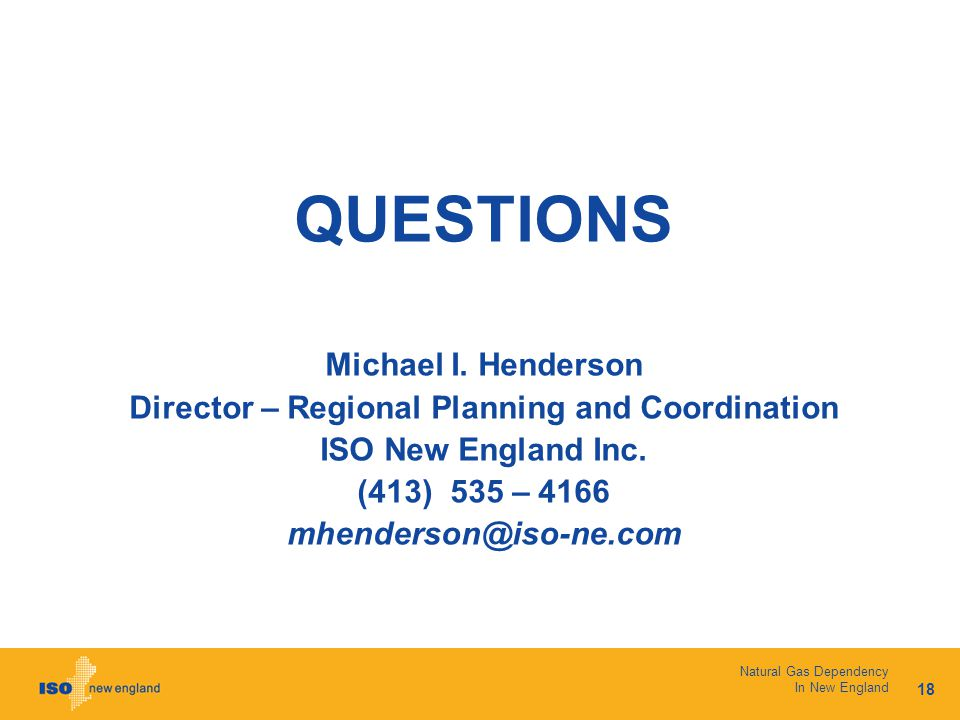 18 Natural Gas Dependency In New England QUESTIONS Michael I.