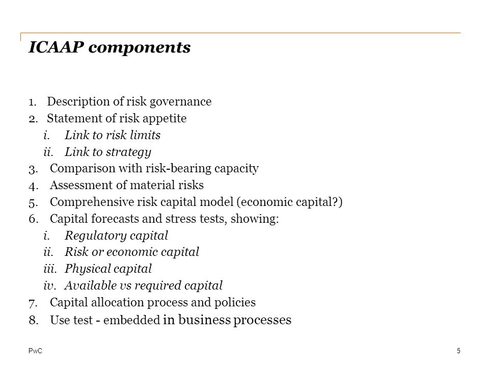 PwC Challenges in implementation 1.Making it relevant for the business (and meeting the use test) 2.Defining risk appetite is not easy.