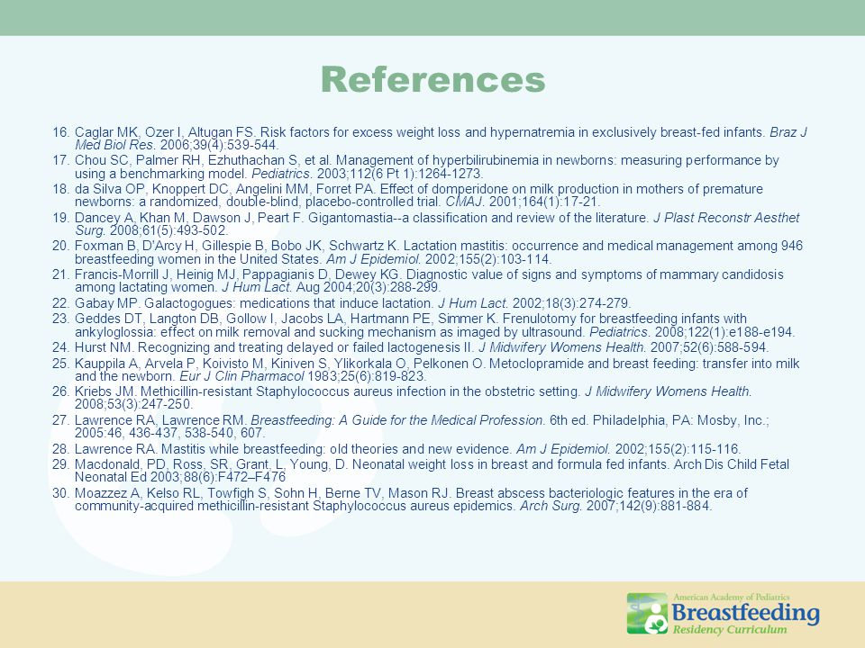 References 31.Mohrbacher N, Stock J.The Breastfeeding Answer Book.