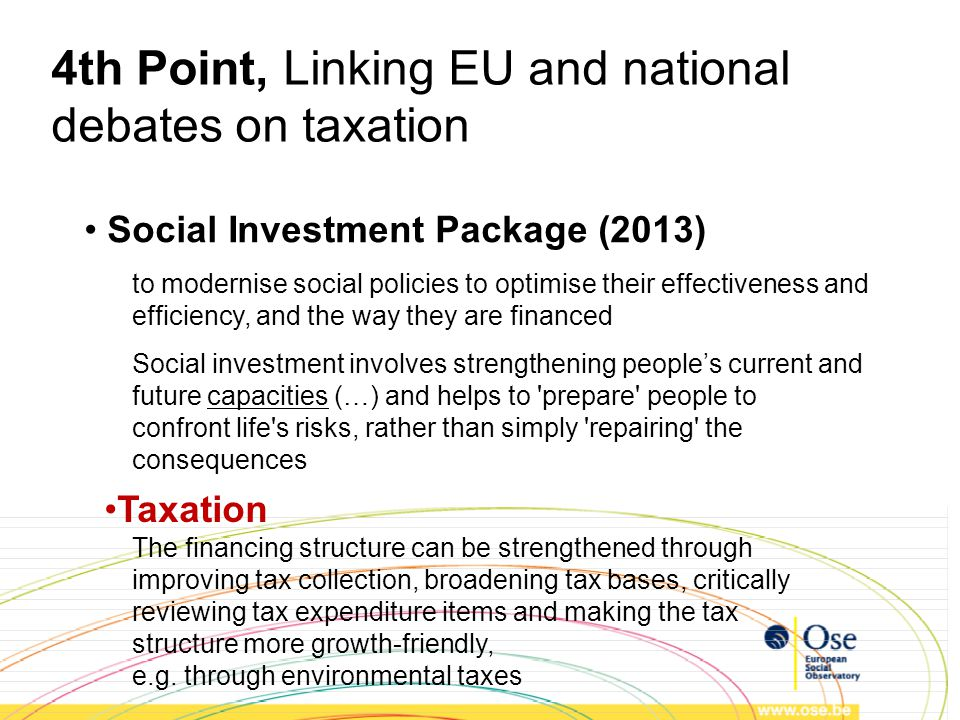 4th Point, Linking EU and national debates on taxation Social Investment Package (2013) to modernise social policies to optimise their effectiveness a