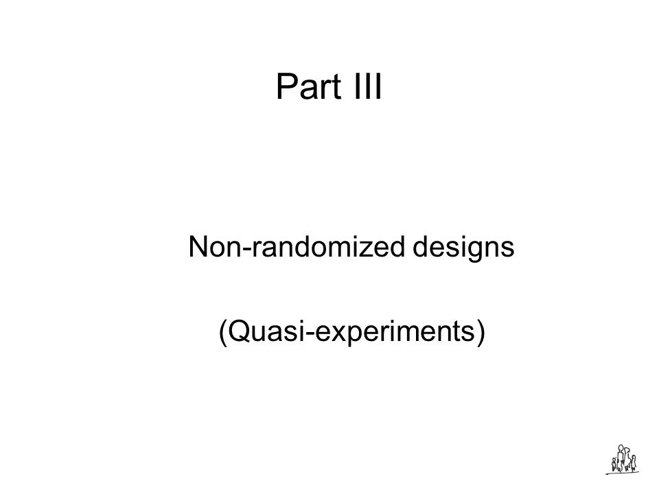 Part III Non-randomized designs (Quasi-experiments)
