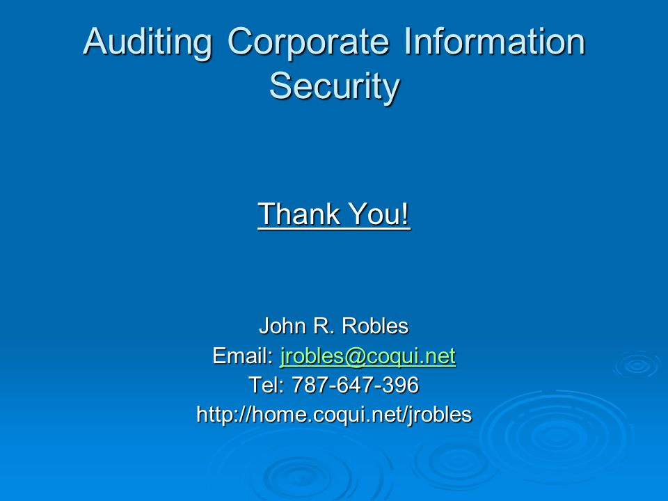 Auditing Corporate Information Security Thank You.