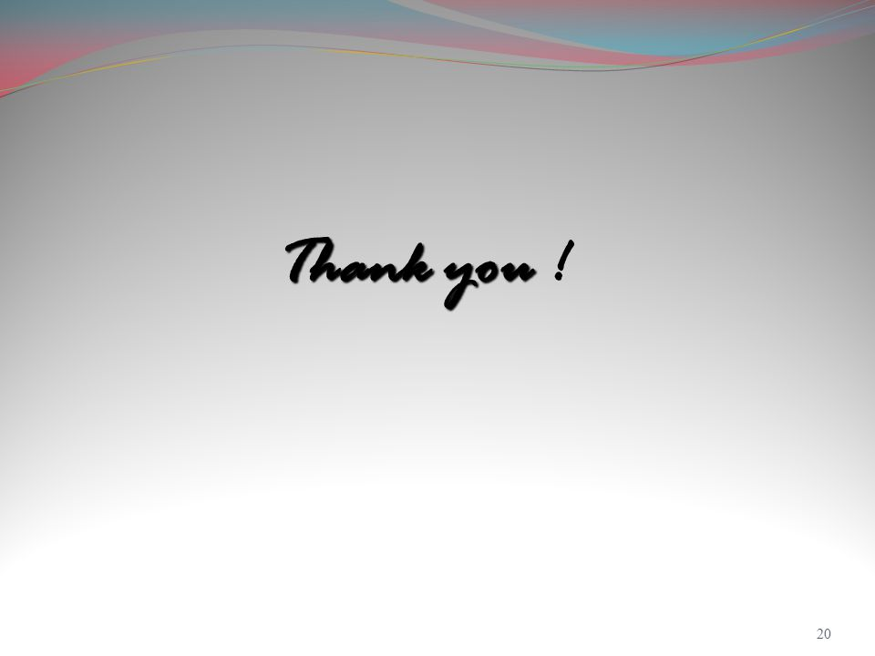 Thank you Thank you ! 20