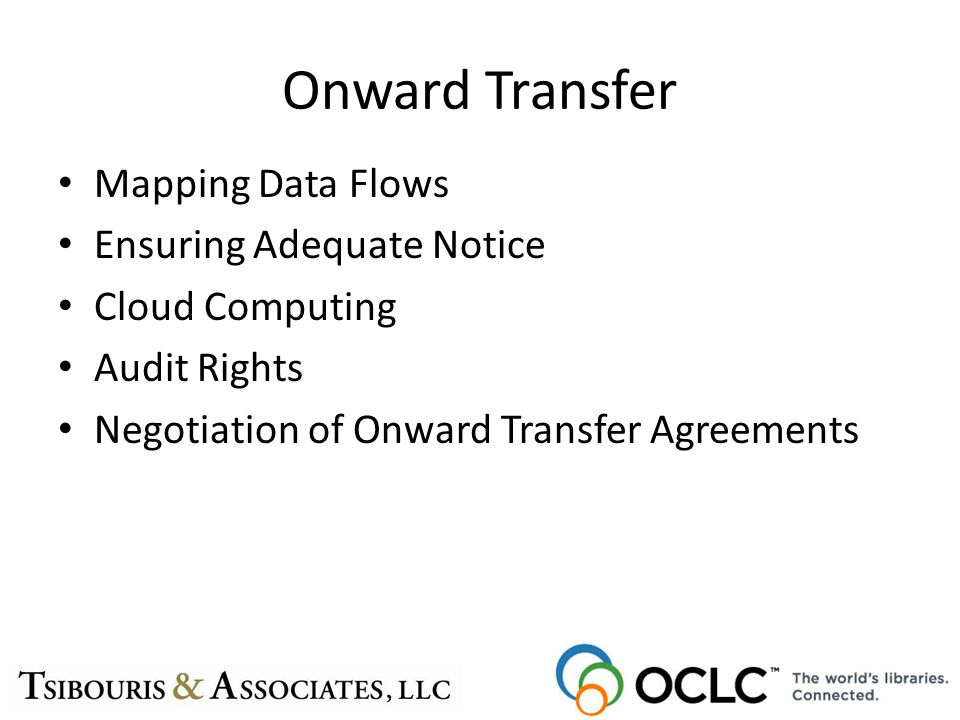Onward Transfer Mapping Data Flows Ensuring Adequate Notice Cloud Computing Audit Rights Negotiation of Onward Transfer Agreements