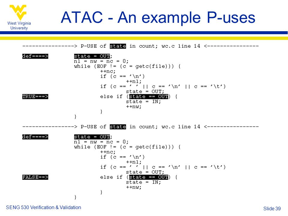 West Virginia University SENG 530 Verification & Validation Slide 39 ATAC - An example P-uses