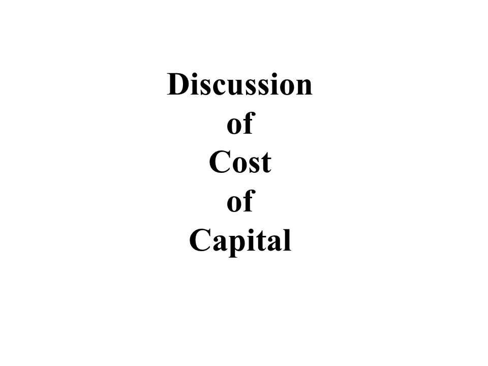 Discussion of Cost of Capital