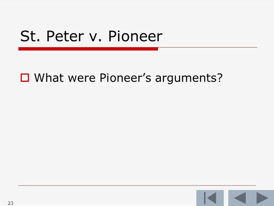 St. Peter v. Pioneer  What were Pioneer's arguments 23