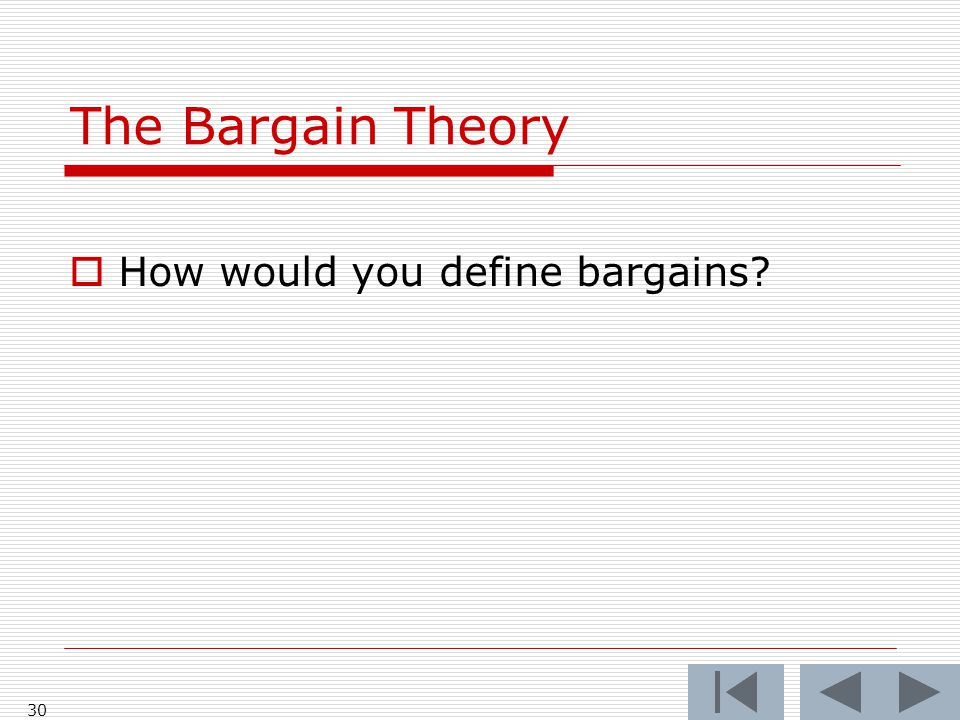 The Bargain Theory  How would you define bargains 30