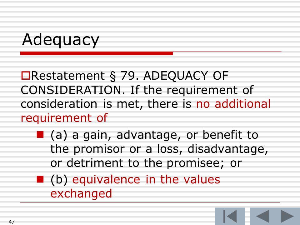 Adequacy  Restatement § 79. ADEQUACY OF CONSIDERATION.
