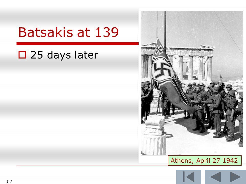Batsakis at 139  25 days later 62 Athens, April 27 1942