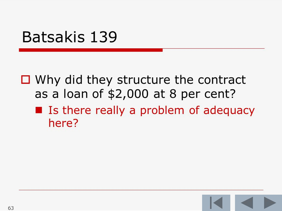 Batsakis 139  Why did they structure the contract as a loan of $2,000 at 8 per cent.
