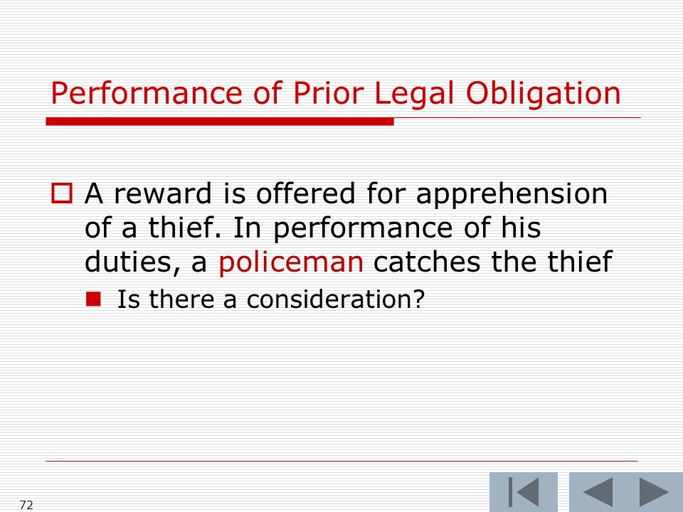 Performance of Prior Legal Obligation  A reward is offered for apprehension of a thief.