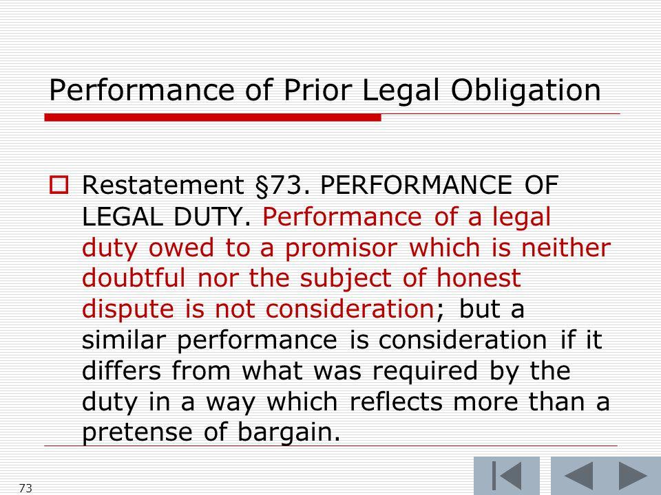 Performance of Prior Legal Obligation  Restatement §73.