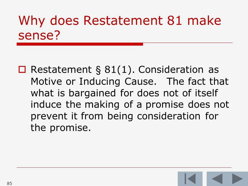 Why does Restatement 81 make sense.  Restatement § 81(1).