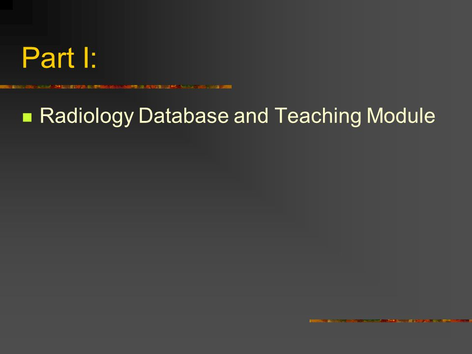 Part I: Radiology Database and Teaching Module