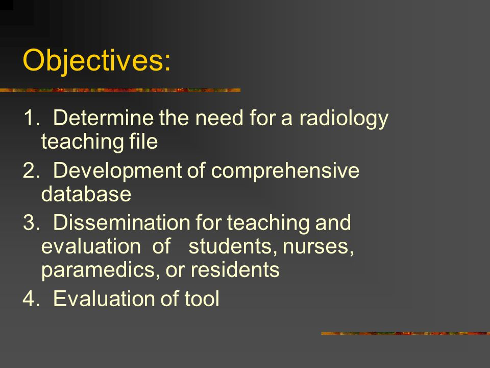 Current Status: Acquisition of more images (incentive) Website in development: Teaching module: www.howtoreadxrays.com by Dr.