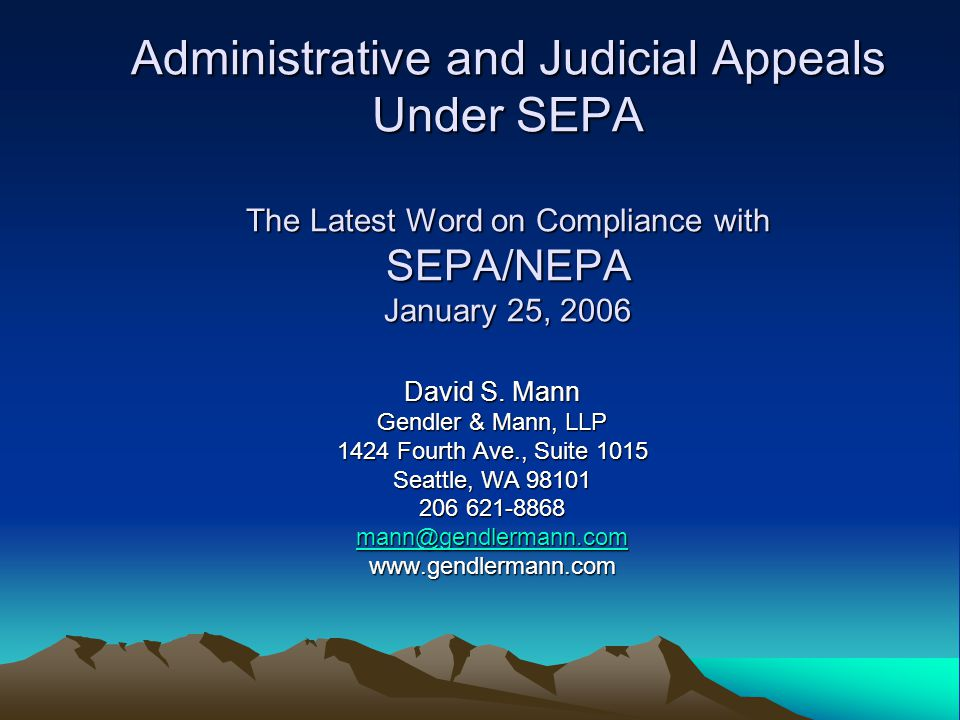 SEPA Administative Appeals: In a Nutshell Discretionary with local government Must be combined with review of related government action Generally strict time limitations for appeals Subject to regulatory reform requirements of one open record hearing and one closed record appeal Responsible Official must be given substantial deference