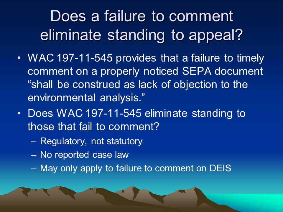 Does a failure to comment eliminate standing to appeal.