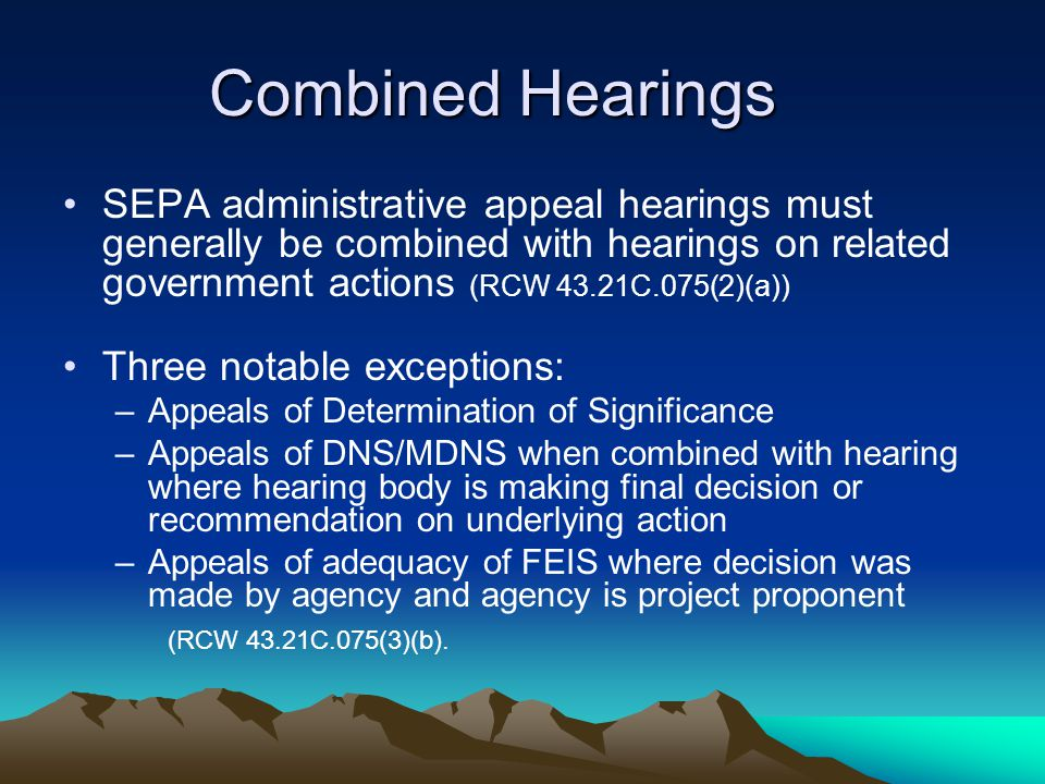 Growth Management Hearings Board – Standard of Review The scope of review by the Growth Management Hearings Boards is based on the record developed before the agency Threshold determinations are reviewed under the clearly erroneous standard The adequacy of an EIS is reviewed under a rule of reason standard Deference must be given to the responsible official