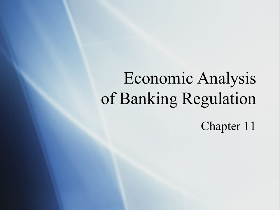 Economic Analysis of Banking Regulation Chapter 11