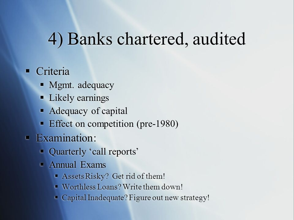 4) Banks chartered, audited  Criteria  Mgmt.