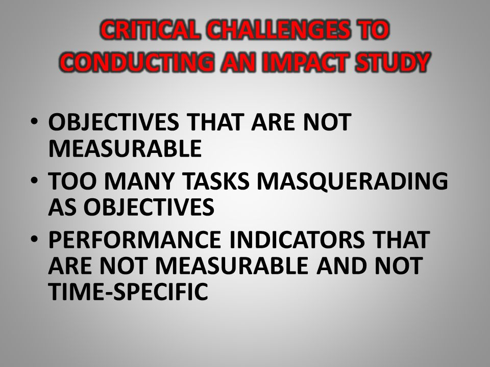 OBJECTIVES THAT ARE NOT MEASURABLE TOO MANY TASKS MASQUERADING AS OBJECTIVES PERFORMANCE INDICATORS THAT ARE NOT MEASURABLE AND NOT TIME-SPECIFIC