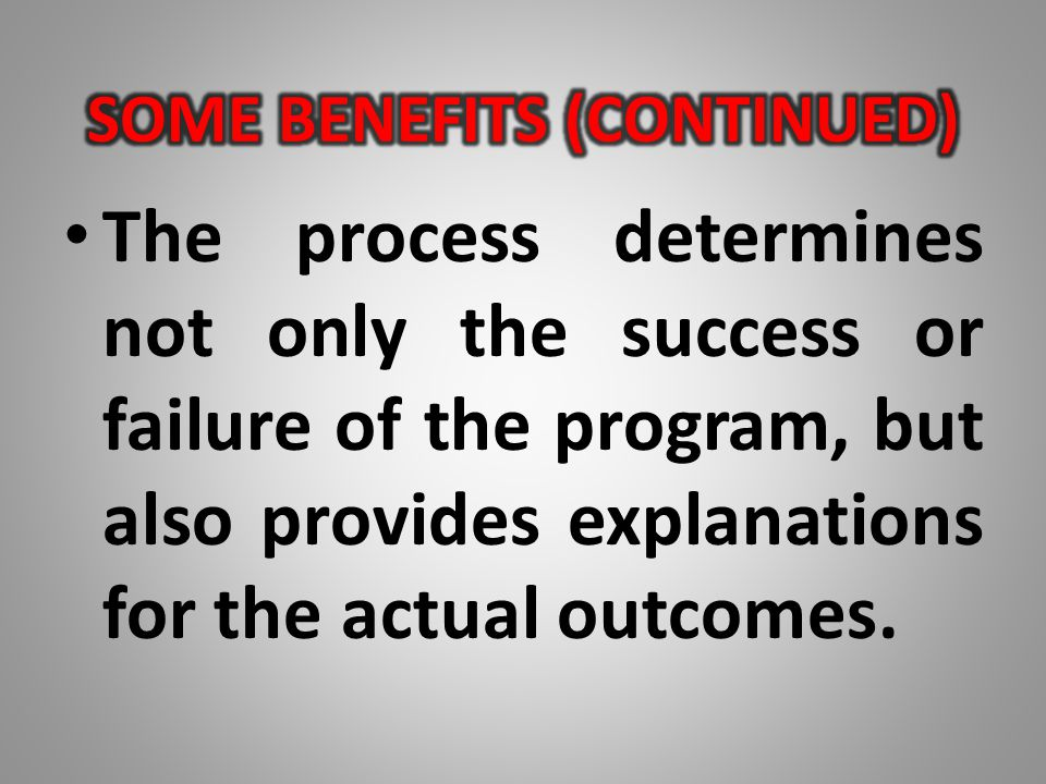 The process determines not only the success or failure of the program, but also provides explanations for the actual outcomes.