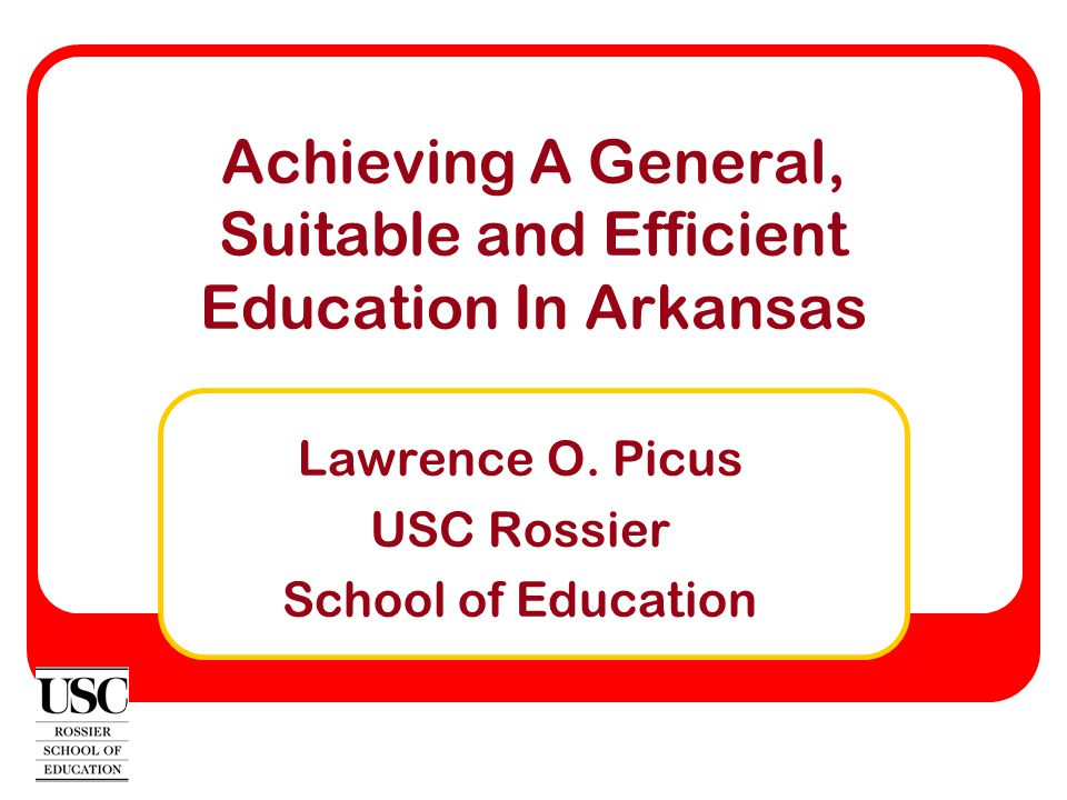 Achieving A General, Suitable and Efficient Education In Arkansas Lawrence O.
