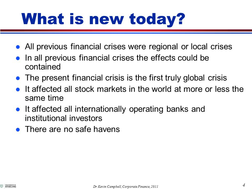 4 Dr Kevin Campbell, Corporate Finance, 2011 What is new today.