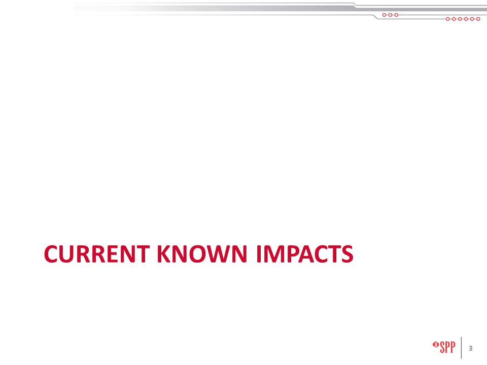CURRENT KNOWN IMPACTS 3