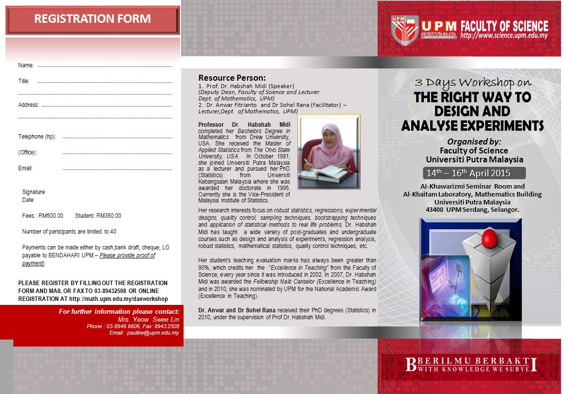 3 Days Workshop on 14 th – 16 th April 2015 Al-Khawarizmi Seminar Room and Al-Khaitam Laboratory, Mathematics Building Universiti Putra Malaysia 43400 UPM Serdang, Selangor.