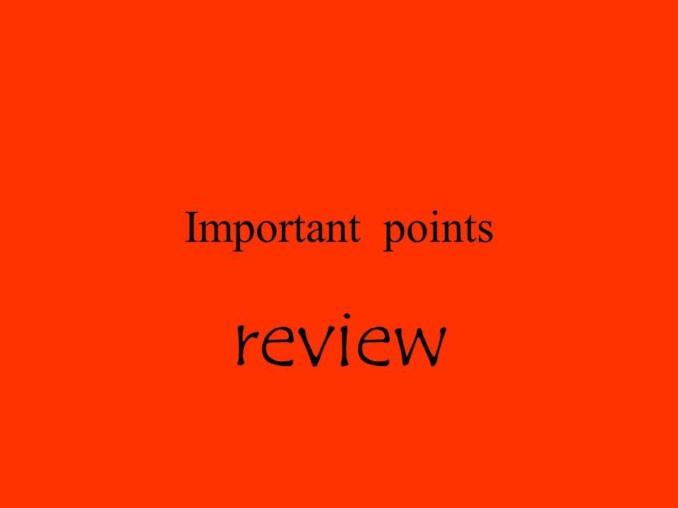 Important points review