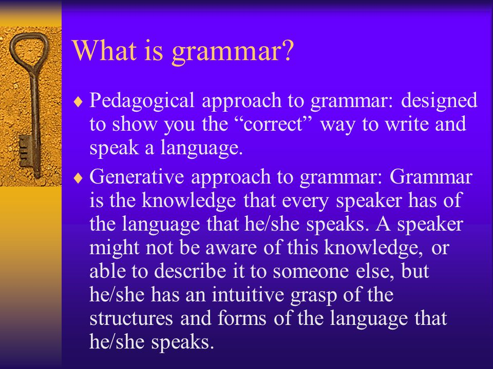 Conditions imposed on any adequate linguistic theory : 1.