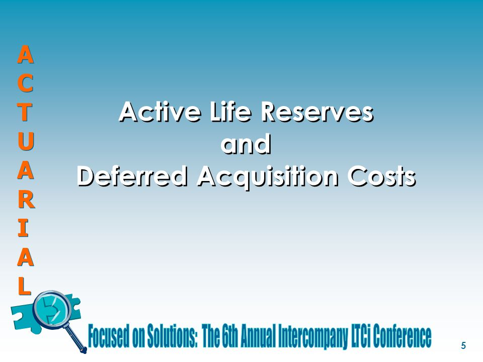 ACTUARIALACTUARIAL ACTUARIALACTUARIAL 16 Recoverability Testing Testing is performed on current year's issues Is the block of business profitable enough to recover deferrable expenses.