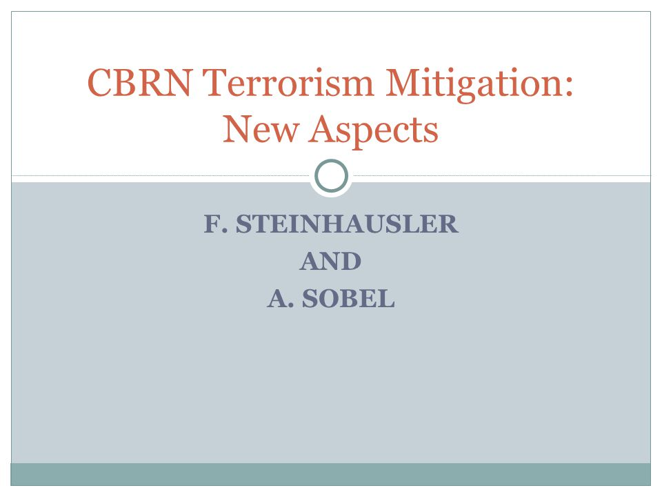 F. STEINHAUSLER AND A. SOBEL CBRN Terrorism Mitigation: New Aspects