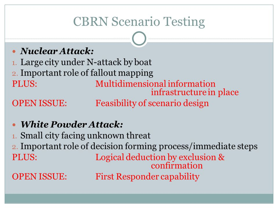 CBRN Scenario Testing Nuclear Attack: 1. Large city under N-attack by boat 2.