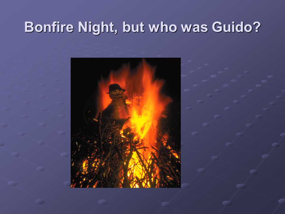 Bonfire Night, but who was Guido