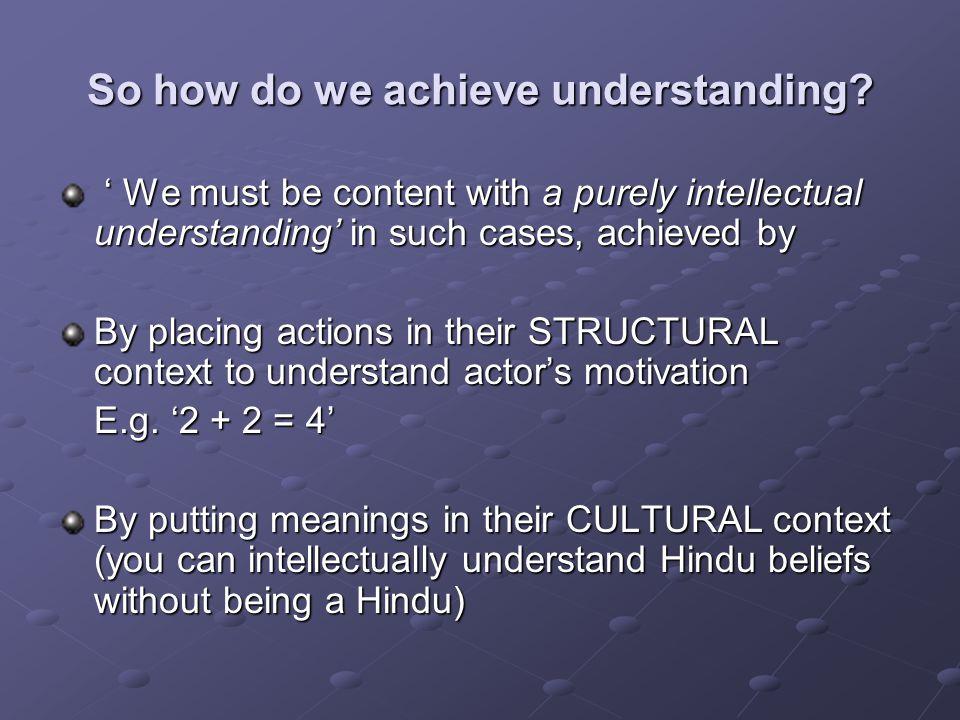 So how do we achieve understanding.