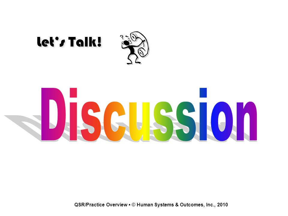 Let's Talk! QSR/Practice Overview © Human Systems & Outcomes, Inc., 2010