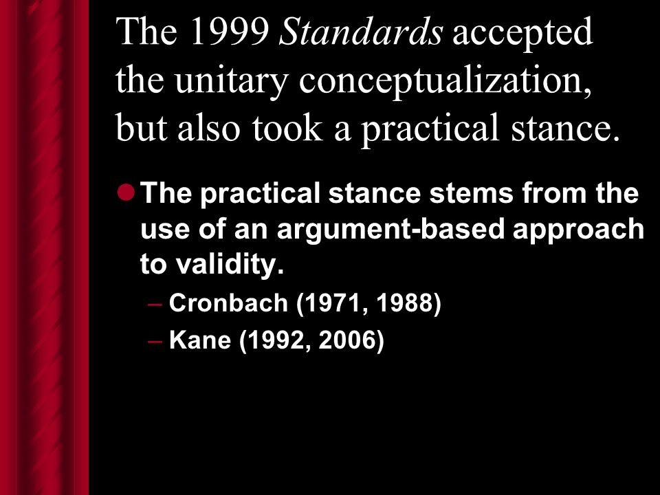 The 1999 Standards accepted the unitary conceptualization, but also took a practical stance.