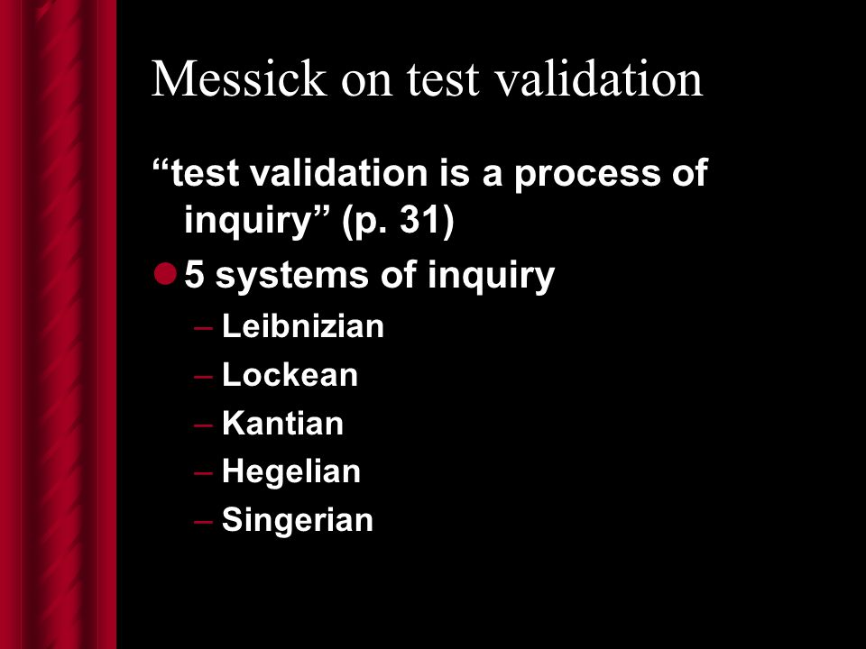 Messick on test validation test validation is a process of inquiry (p.
