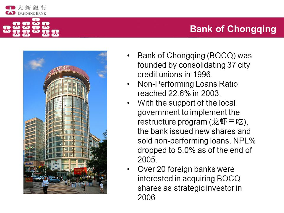 Bank of Chongqing Bank of Chongqing (BOCQ) was founded by consolidating 37 city credit unions in 1996.