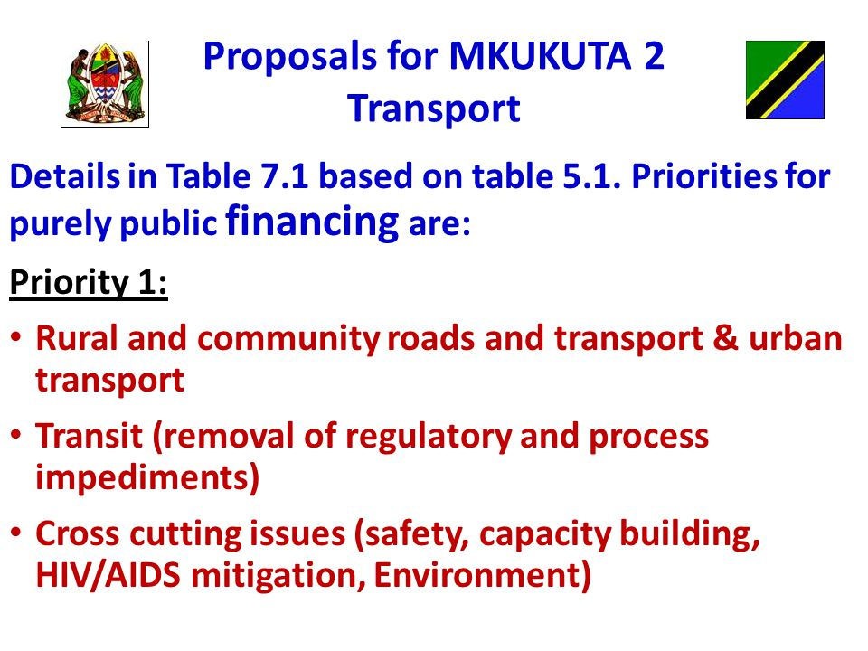 Proposals for MKUKUTA 2 Transport Details in Table 7.1 based on table 5.1.