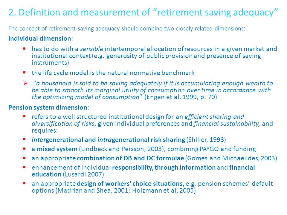 """2. Definition and measurement of """"retirement saving adequacy"""" The concept of retirement saving adequacy should combine two closely related dimensions:"""