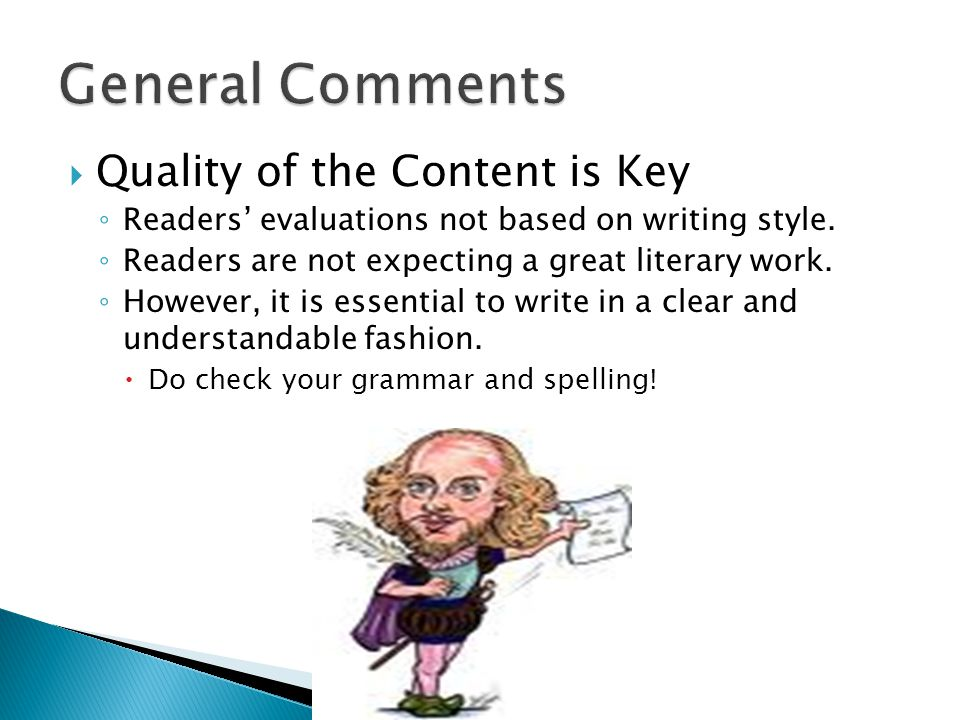  Quality of the Content is Key ◦ Readers' evaluations not based on writing style.