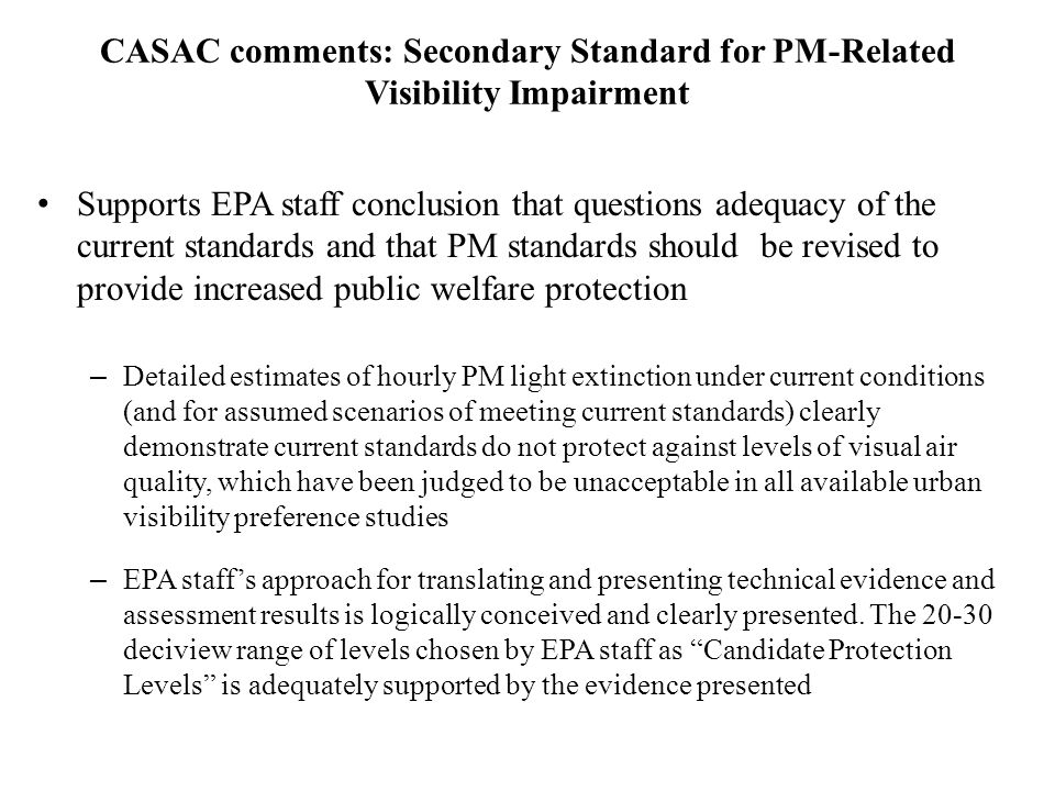 CASAC comments: Secondary Standard for PM-Related Visibility Impairment Supports EPA staff conclusion that questions adequacy of the current standards