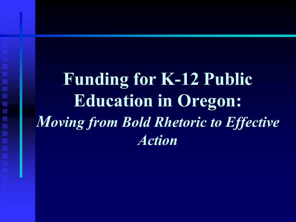 The Legislature's Promise  1991—The Oregon Education Act for the 21 st Century:  the best educated citizens in the nation by the year 2000...  Statutory K-12 quality goals among the most ambitious in the country  but merely aspirational