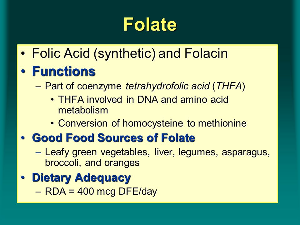 Folic Acid (synthetic) and FolacinFolic Acid (synthetic) and Folacin FunctionsFunctions –Part of coenzyme tetrahydrofolic acid (THFA) THFA involved in