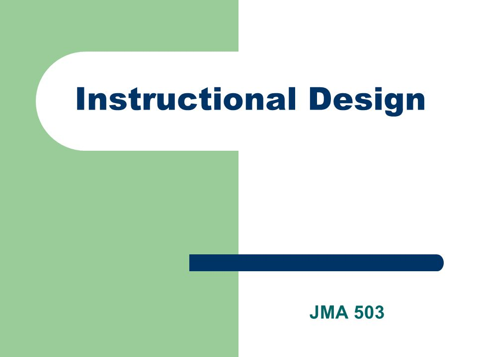 Instructional Design JMA 503
