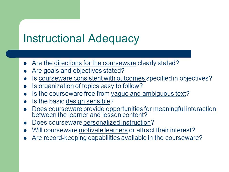 Instructional Adequacy Are the directions for the courseware clearly stated.